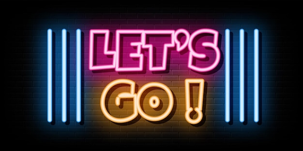 Lets go neon signs vector design template neon style