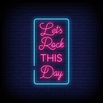 Lets rock deze dag neon signs style text