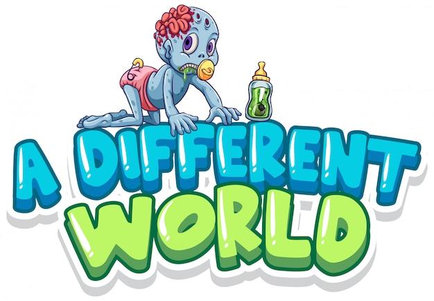 Lettertypeontwerp voor woord een andere wereld met babyzombie