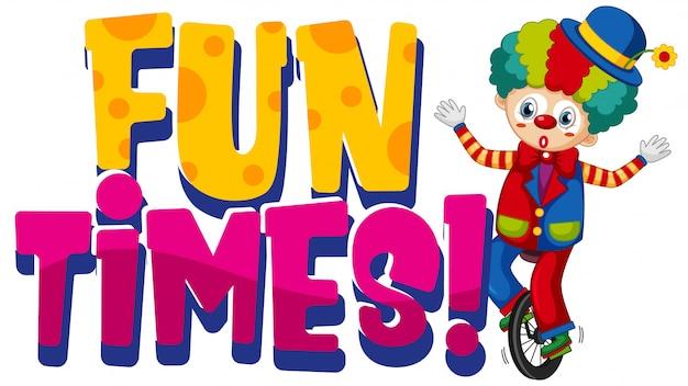 Lettertypeontwerp voor woord leuke tijden met gelukkige clown op witte achtergrond