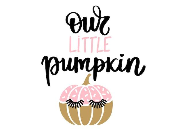 Leuk halloween vector pompoen karakter met wimpers. mooie cartoon herfst symbool. onze kleine pompoen belettering offerte.