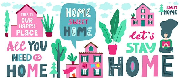 Leuke gezinswoningcollectie met belettering zinnen. zomerhuisje met prachtige natuur en bloeiende planten. landgoed. cartoon kleurrijk, citaat laten we thuis blijven