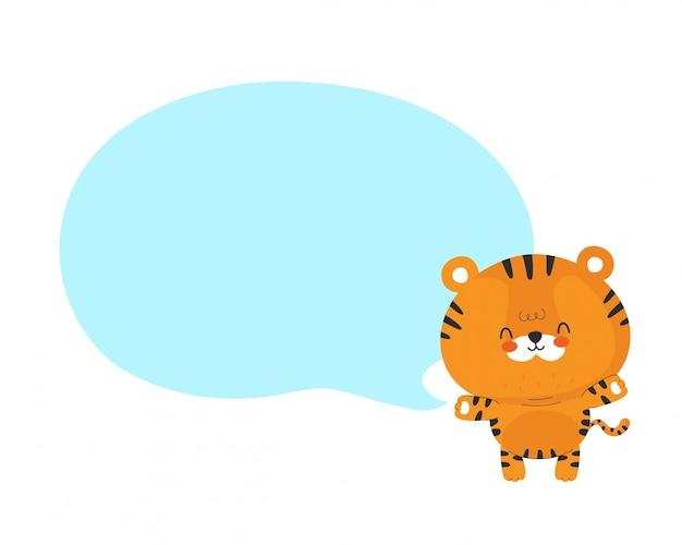Leuke grappige gelukkig kleine tijger met tekstballon. vector cartoon characterdesign illustratie. geïsoleerd