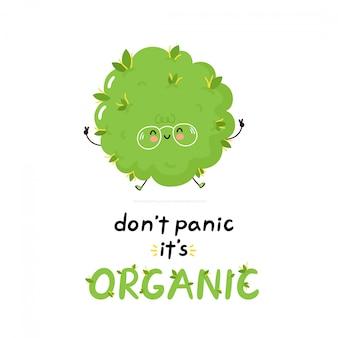 Leuke vrolijke wietknop. geen paniek, het is biologisch. geïsoleerd. vectorillustratie cartoon karakter