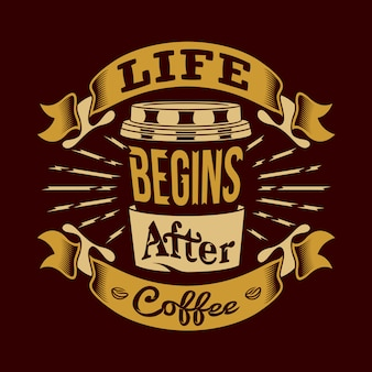 Leven begint na koffie koffie gezegden & citaten