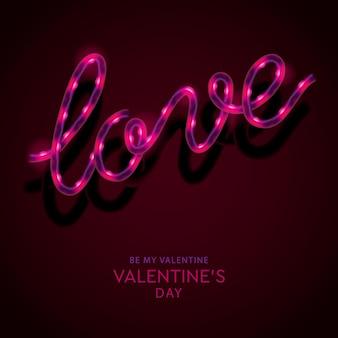Lichtreclame, het woord love. wees mijn valentijn, wenskaart