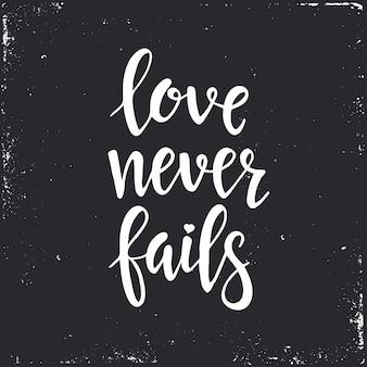 Liefde faalt nooit tekst in de hand getekend