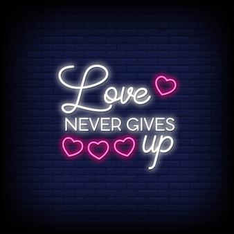 Liefde geeft nooit op bij neonreclames. moderne citaatinspiratie en motivatie in neonstijl