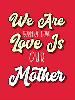 Liefde is onze moeder belettering typografie citaten