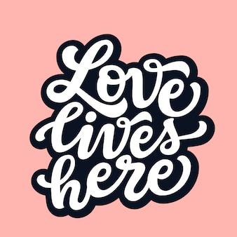 Liefde leeft hier. vector typografie