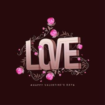 Liefdetekst versierd met roze bloemen en bladeren op bruine achtergrond voor happy valentine's day.