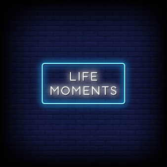 Life moments neon signs style text