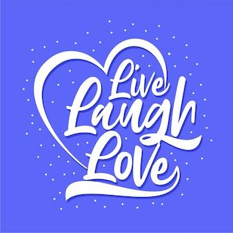 Live laugh love - typografie