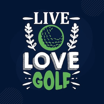Live love golf typografie premium vector design offertesjabloon