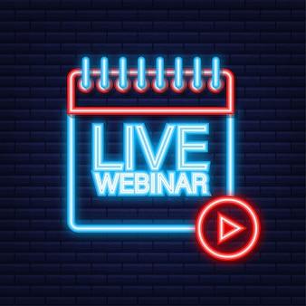 Live webinar-knop, pictogram, embleem, label. neon icoon. vector illustratie.