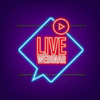 Live webinar-label. platte neonillustratie. vector illustratie.