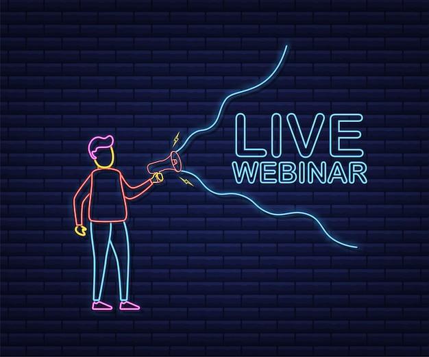 Live webinar, megafoonbanner. kan worden gebruikt voor bedrijfsconcept. voorraad illustratie. neon-stijl.