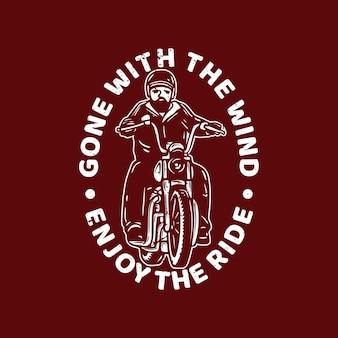 Logo ontwerp gegaan met de wind geniet van de rit met man rijden motorfiets vintage illustratie