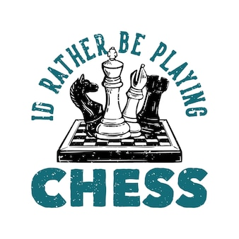 Logo ontwerp ik zou liever schaken met vintage illustratie schaken