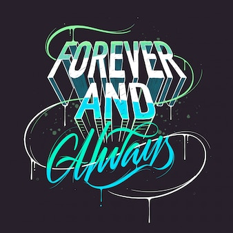 Love quote, forever and always, handgemaakte typografie belettering