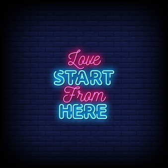 Love start from here neon signs style text