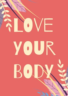 Love your body motivational card floral design