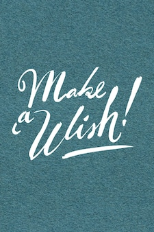 Maak een wens cursieve kalligrafie