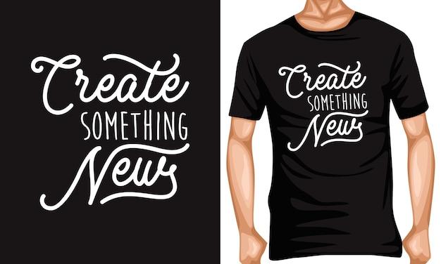 Maak iets nieuws belettering typografie citaten