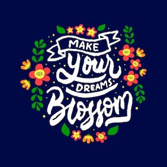 Maak je dromen bloesem belettering motiverende citaat