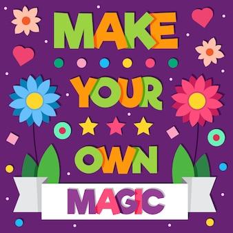 Maak je eigen magie. vector illustratie.