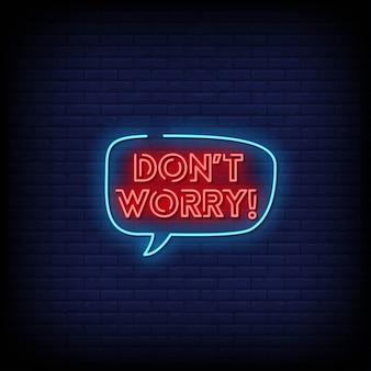 Maak je geen zorgen neon signs style text