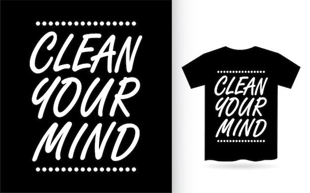 Maak je geest belettering ontwerp voor t-shirt schoon