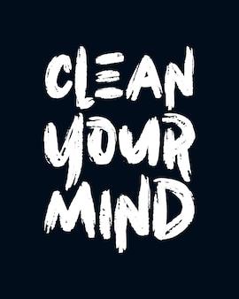 Maak je geest schoon. stijlvolle handgetekende typografie poster.