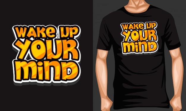 Maak je geest wakker belettering typografie citaten voor t-shirt