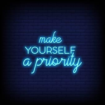 Maak jezelf een prioriteit bij neonreclames. moderne citaatinspiratie en motivatie in neonstijl