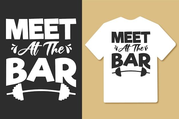 Maak kennis met alle bar vintage typografie gym workout tshirt ontwerp