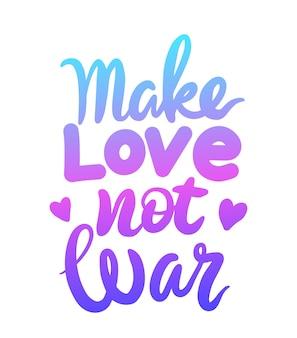 Maak liefde niet oorlog belettering zin geïsoleerd op witte achtergrond