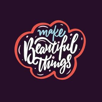 Maak mooie dingen kleurrijke kalligrafie zin motivatie tekst