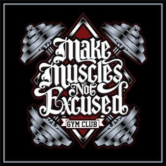Maak spieren niet verontschuldigd