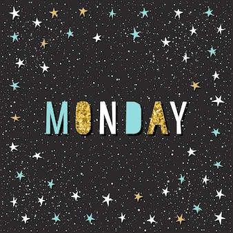 Maandag kaartsjabloon. handgemaakte kinderachtig hoekige stoffen ster en zondag citaat brieven geïsoleerd op zwart voor ontwerp kaart, uitnodiging, behang, album, plakboek, t-shirt, kalender enz. gouden textuur
