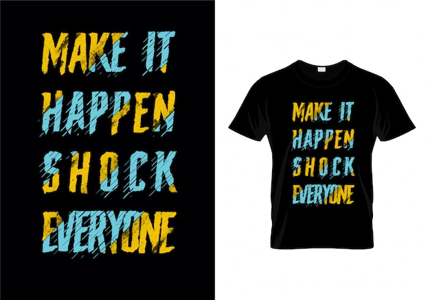 Make it homing shock everyone typography t shirt design vector