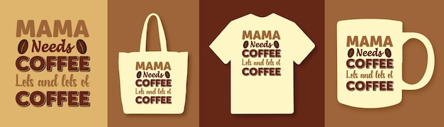 Mama heeft koffie typografie citaten t-shirtontwerp nodig