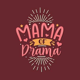 Mama van drama. moederdag belettering ontwerp.