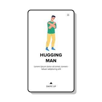 Man knuffelen zichzelf met positieve emotie vector. gelukkig lachende man knuffelen zichzelf met sensualiteit en liefde. charismatische karakterjongen die zichzelf knuffelt web flat cartoon illustration