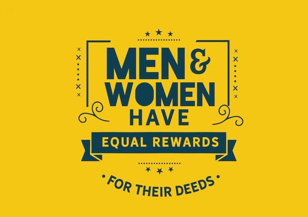 Mannen en vrouwen hebben dezelfde beloningen voor hun daden