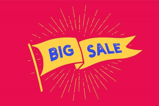 Markeer big sale. old school vlag met tekst grote verkoop