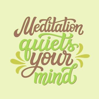 Meditatie kalmeert je geest, belettering