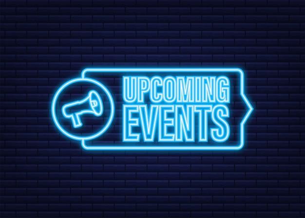 Megafoon, bedrijfsconcept met tekst aankomende evenementen. neon icoon. vector voorraad illustratie.