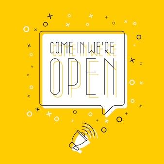 Megafoon en tekst 'kom binnen we zijn open' in tekstballon