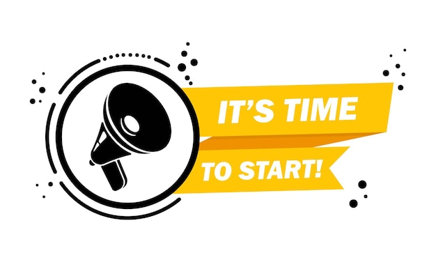 Megafoon met het is tijd om de banner met tekstballonnen te starten. luidspreker. label voor business, marketing en reclame. vector op geïsoleerde achtergrond. eps-10.